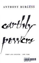 Cover of: Earthly powers by Anthony Burgess
