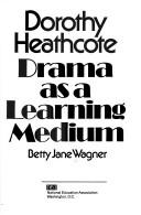 Cover of: Dorothy Heathcote by Betty Jane Wagner