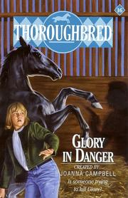 Cover of: Glory in Danger (Thoroughbred, No 16) by Joanna Campbell