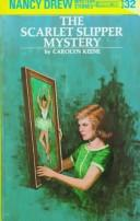 Cover of: The Scarlet Slipper Mystery by Carolyn Keene