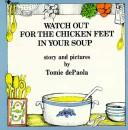 Cover of: Watch Out for the Chicken Feet in Your Soup by Tomie de Paola, Tomie De Paola