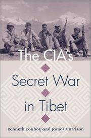 Cover of: The CIA's secret war in Tibet by Kenneth J. Conboy