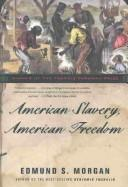 Cover of: American slavery, American freedom by Edmund Sears Morgan