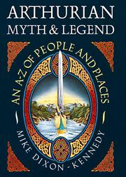 Cover of: Arthurian Myth & Legend by Mike Dixon-Kennedy