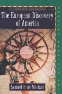 Cover of: The European discovery of America by Samuel Eliot Morison