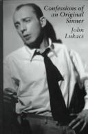 Cover of: Confessions of an original sinner by John Lukacs