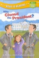 Cover of: Who cloned the President? by Ron Roy