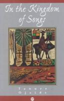 Cover of: In the kingdom of songs by Tanure Ojaide