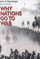 Cover of: Why nations go to war by John George Stoessinger
