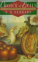Cover of: A choice of evils by Elizabeth Ferrars, E. X. Ferrars