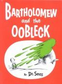 Cover of: Bartholomew and the oobleck by Dr. Seuss