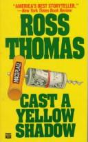 Cover of: Cast a yellow shadow by Ross Thomas