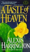 Cover of: A Taste of Heaven by Alexis Harrington