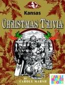 Cover of: Kansas Classic Christmas Trivia by Carole Marsh