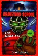 DEAD SOX, THE (GS18) (Graveyard School) Tom B. Stone