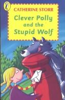 Cover of: Clever Polly and the stupid wolf by Catherine Storr