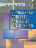 Cover of: Fundamental Concepts and Skills for Nursing by Susan C. Dewit