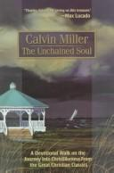 Cover of: The Unchained Soul by Calvin Miller