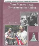 Cover of: Your Mayor by Jennifer Silate
