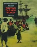 Cover of: Braving the New World: 1619-1784 by Don Nardo