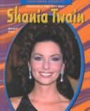 Cover of: Shania Twain (Overcoming Adversity) by Dwayne E. Pickels