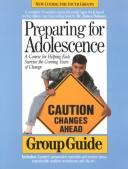 Cover of: Preparing for Adolescence a Course for Helping Kids Survive the Coming Years of Change (Group Guide) by James C. Dobson