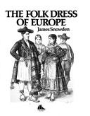 Cover of: Folk Dress of Europe by James Snowden