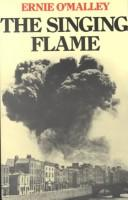 Cover of: The singing flame by Ernie O&#39;Malley