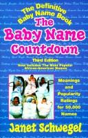 Cover of: The baby name countdown by Janet Schwegel