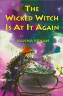 Cover of: The wicked witch is at it again by Hanna Kraan