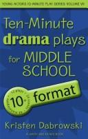 Cover of: Ten-Minute Drama Plays for Middle School/10+ Format Volume 7 by Kristen Dabrowski