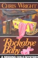 Cover of: Rockabye Baby (Mysteries & Horror) by Chris Wright