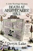 Cover of: Death at Apothecaries' Hall by Deryn Lake