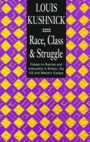Cover of: Race, Class and Struggle by Louis Kushnick