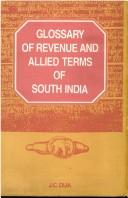 Cover of: Glossary of revenue and allied terms of South India by J. C. Dua