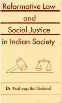 Cover of: Reformative law and social justice in Indian society by K. B. Gobind