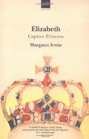 Cover of: Elizabeth, captive princess by Margaret Irwin