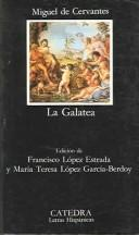 Cover of: La Galatea by Miguel de Cervantes Saavedra
