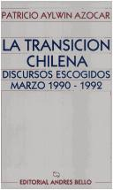 Cover of: La transición chilena by Patricio Aylwin Azócar