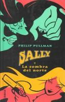 Cover of: Sally Y La Sombra Del Norte / the Shadow in the North by Philip Pullman