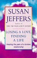 Cover of: Losing a Love, Finding a Life by Susan Jeffers