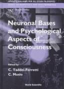 Cover of: Neuronal bases and psychological aspects of consiousness by International School of Biocybernetics (1997 Naples, Italy)