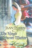 Cover of: The king's secret matter by Jean Plaidy