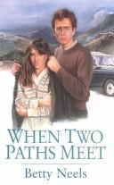 Cover of: When Two Paths Meet by Betty Neels