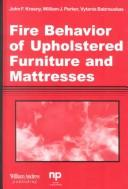 Cover of: Fire behavior of upholstered furniture and mattresses by John Krasny