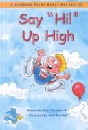 Cover of: Say &quot;Hi!&quot; Up High (Compass Point Early Readers) by Dana Meachen Rau