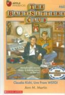 Cover of: Claudia Kishi, Live from Wsto! by Ann M. Martin