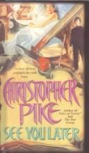 Cover of: See You Later by Christopher Pike