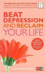 Cover of: Beat Depression and Reclaim Your Life by Alexandra Massey