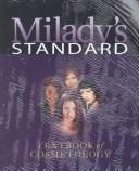 Cover of: Milady Standard Textbook of Cosmetology by Milady Publishing Company